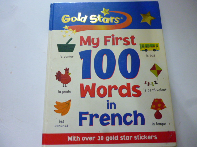 My First 100 Words in FRENCH (Gold Stars)