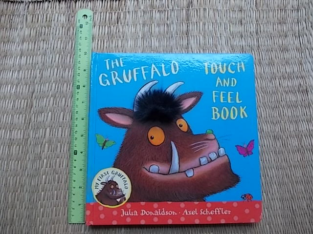 The Gruffalo (Touch And Feel Book) Julia Donaldson & axel Scheffler Board book 14 Pages ราคา 220